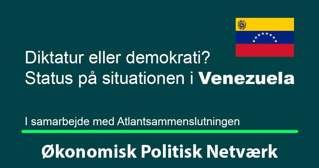 Diktatur eller demokrati? Status på situationen i Venezuela. Torsdag d. 7. februar 2019 kl. 8.30-9.30 på Frederiksberg Slot