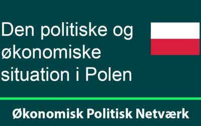 Den politiske og økonomiske situation i Polen. Onsdag d. 27. marts 2019 kl. 9.00-10.30 i Vartov (Grundtvigsstuen), Farvergade 27, Kbh. K.