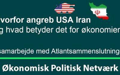 Hvorfor angreb USA Iran? Og hvad betyder det for økonomien? Tirsdag d. 14. januar 2020 kl. 8.30-9.45 i Vartov