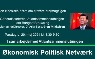 Kinas renæssance – den kinesiske drøm om at være stormagt igen Torsdag d. 20. maj 2021 kl. 08.30-09.30